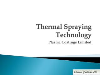 Thermal spraying Technology
