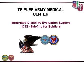 Integrated  Disability Evaluation System  (IDES ) Briefing for Soldiers