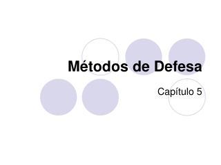 Métodos de Defesa