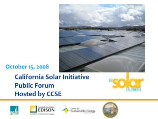 California Solar Initiative  Public Forum Hosted by CCSE