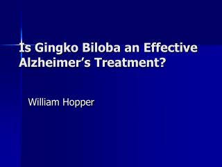 Is Gingko Biloba an Effective Alzheimer's Treatment?