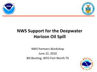NWS Support for the Deepwater Horizon Oil Spill