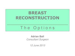 BREAST  RECONSTRUCTION _______________________ T h e   O p t i o n s