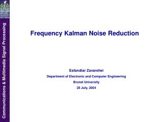 Frequency Kalman Noise Reduction