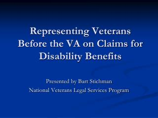 Representing Veterans Before the VA on Claims for  Disability Benefits