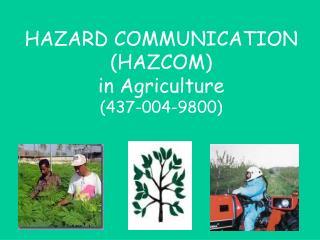 HAZARD COMMUNICATION (HAZCOM) in Agriculture (437-004-9800)