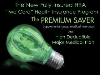 "The New Fully Insured HRA ""Two Card"" Health Insurance Program Works"