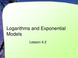 Logarithms and Exponential Models