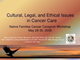 "Native American Cancer Research (303-838-9359) EOL Obj. #3, ""Issues"""
