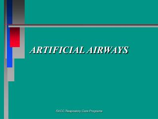ARTIFICIAL AIRWAYS