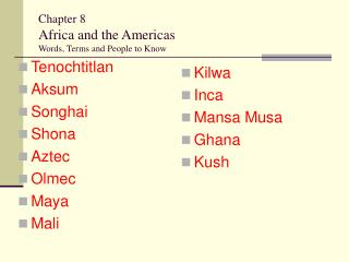 Chapter 8 Africa and the Americas Words, Terms and People to Know