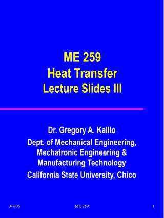 ME 259 Heat Transfer Lecture Slides III