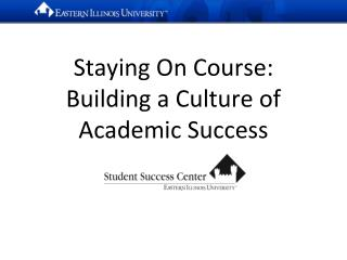 Staying On Course: Building a Culture of Academic Success