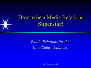 How to be a Media Relations  Superstar!