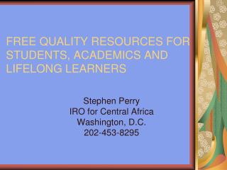 FREE QUALITY RESOURCES FOR STUDENTS, ACADEMICS AND LIFELONG LEARNERS