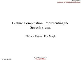 Feature Computation: Representing the Speech Signal