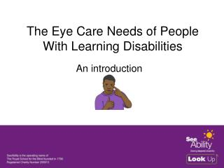 The Eye Care Needs of People With Learning Disabilities