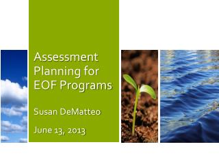 Assessment Planning for EOF Programs Susan DeMatteo