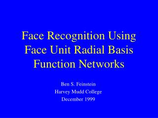 Face Recognition Using Face Unit Radial Basis Function Networks