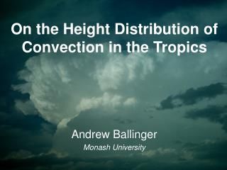 On the Height Distribution of Convection in the Tropics