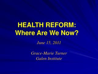 HEALTH REFORM: Where Are We Now?