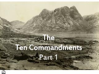 The Ten Commandments Part 1