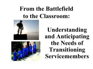 From the Battlefield  to the Classroom: