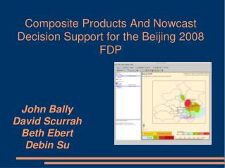 Composite Products And Nowcast Decision Support for the Beijing 2008 FDP