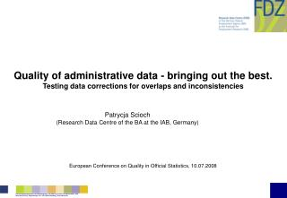 Quality of administrative data - bringing out the best.