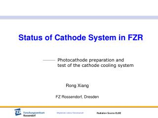 Status of Cathode System in FZR