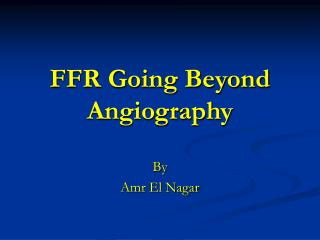 FFR Going Beyond Angiography