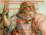 UNIJUI- Universidade Regional do Noroeste do Estado do Rio Grande do Sul  Ci ncia Pol tica e Teoria do Estado  Dejalma C