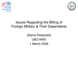 Issues Regarding the Billing of           Foreign Military & Their Dependents