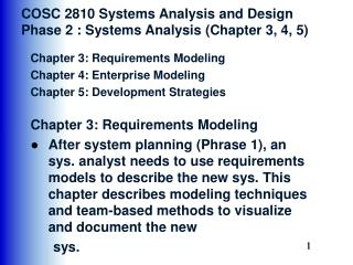COSC 2810 Systems Analysis and Design  Phase 2 : Systems Analysis (Chapter 3, 4, 5)