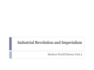 Industrial Revolution and Imperialism