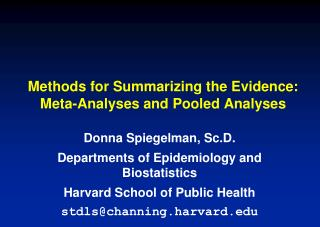 Methods for Summarizing the Evidence:  Meta-Analyses and Pooled Analyses