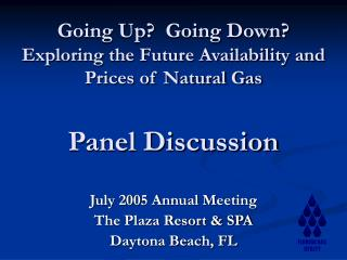 July 2005 Annual Meeting The Plaza Resort & SPA Daytona Beach, FL