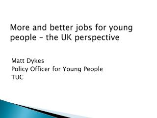 More and better jobs for young people – the UK perspective