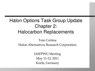 Halon Options Task Group Update Chapter 2: Halocarbon Replacements