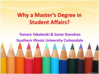 Why a Master's Degree in Student Affairs?
