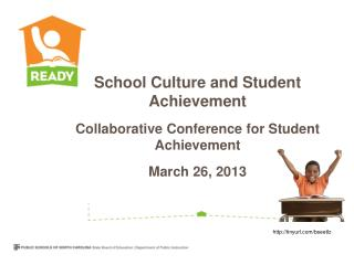 School Culture and Student Achievement Collaborative Conference for Student Achievement