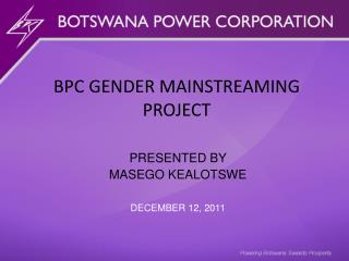 BPC GENDER MAINSTREAMING PROJECT