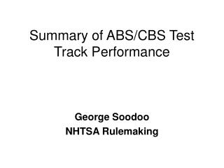 Summary of ABS/CBS Test Track Performance