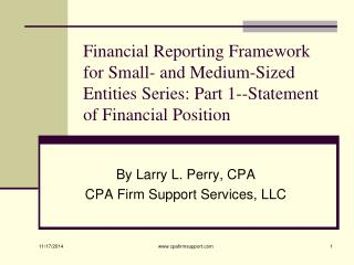 By Larry L. Perry, CPA CPA Firm Support Services, LLC