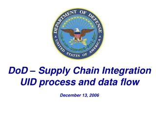 DoD – Supply Chain Integration  UID process and data flow  December 13, 2006