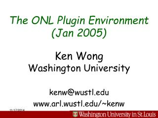 The ONL Plugin Environment (Jan 2005)