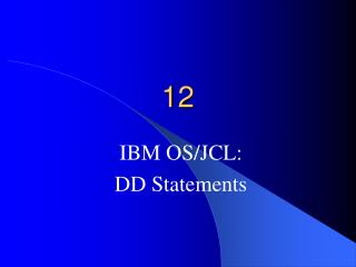 IBM OS/JCL: DD Statements