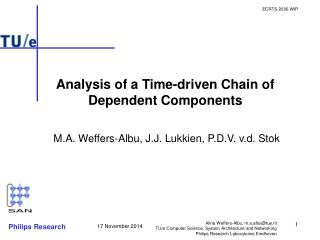 Analysis of a Time-driven Chain of Dependent Components