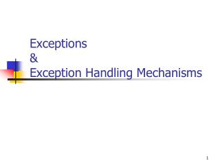 Exceptions & Exception Handling Mechanisms