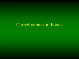 Carbohydrates in Foods